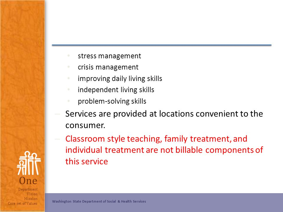 Washington State Department of Social & Health Services One Department Vision Mission Core set of Values stress management crisis management improving