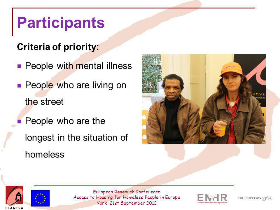 European Research Conference Access to Housing for Homeless People in Europe York, 21st September 2012 Participants Criteria of priority: People with