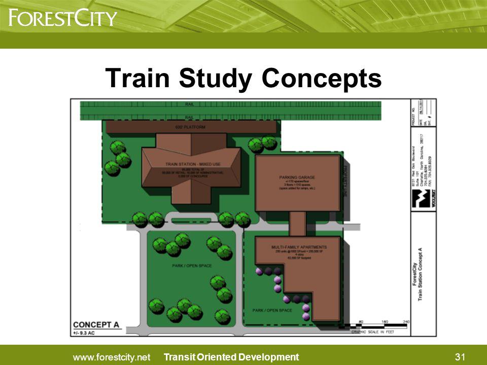 Transit Oriented Development Train Study Concepts A 31www.forestcity.net
