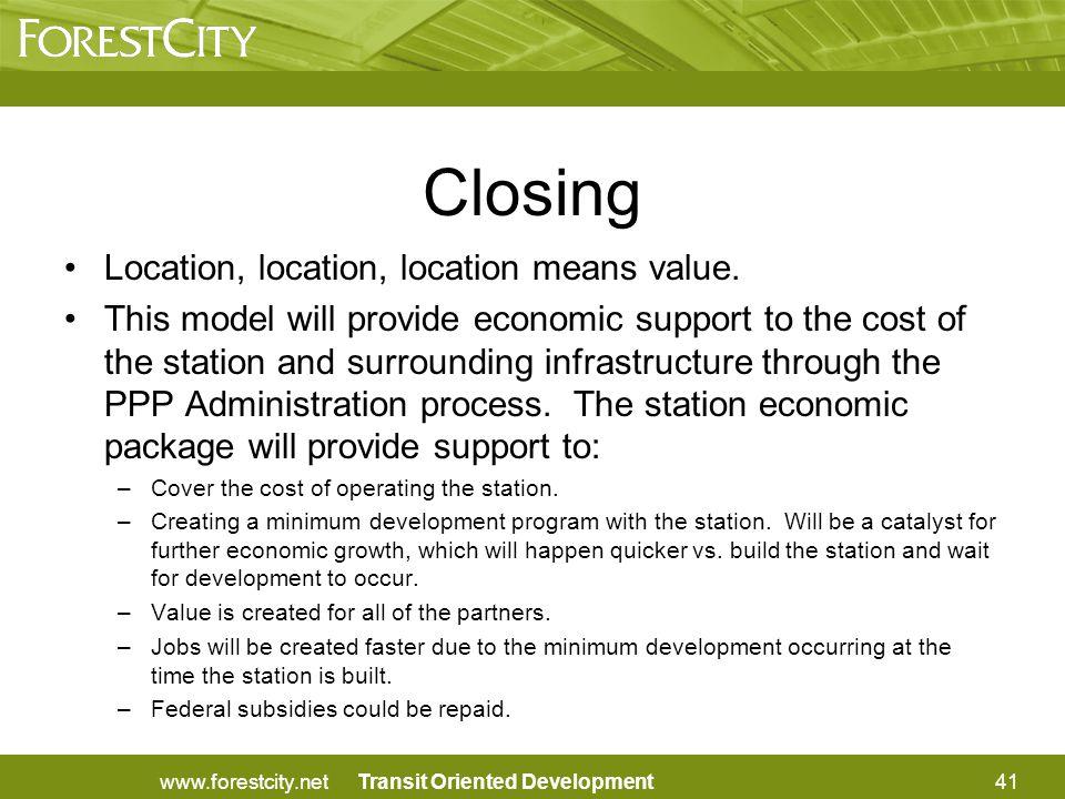 Transit Oriented Development Location, location, location means value.
