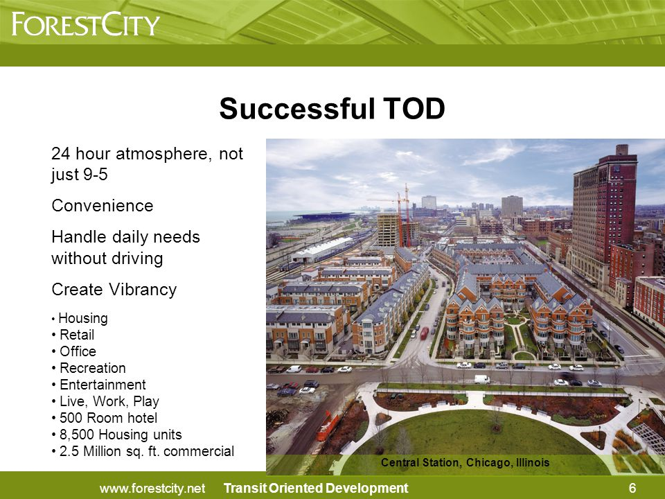 Transit Oriented Development Criteria for Train Station Planning 17www.forestcity.net 1.Proximity and access to the tracks.