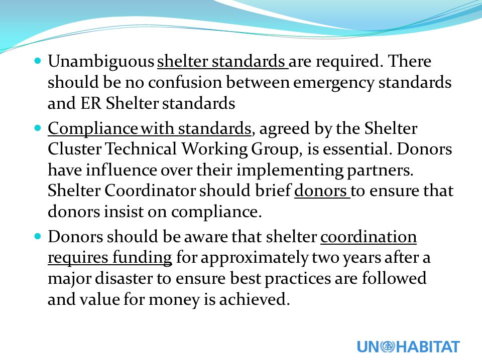Unambiguous shelter standards are required.