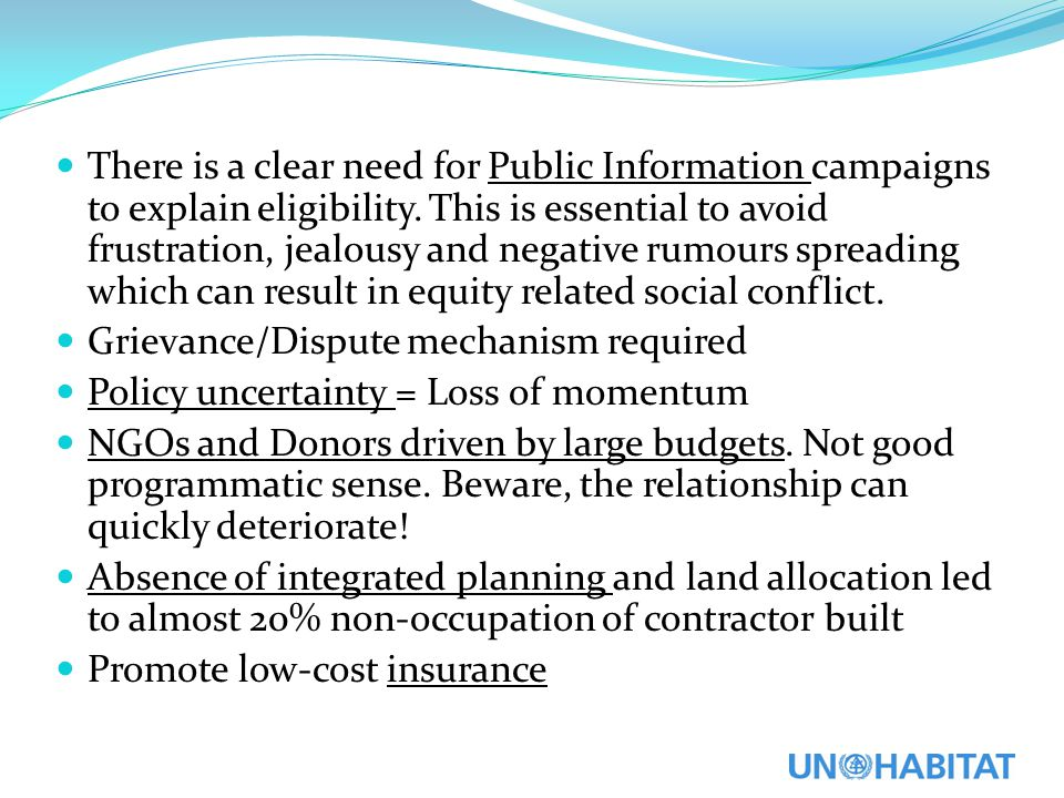 There is a clear need for Public Information campaigns to explain eligibility.