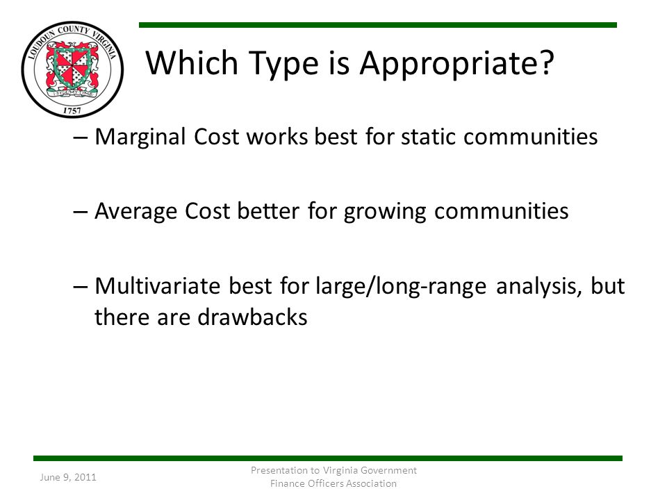 Which Type is Appropriate? – Marginal Cost works best for static communities – Average Cost better for growing communities – Multivariate best for lar