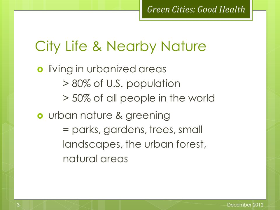 Green Cities: Good Health City Life & Nearby Nature living in urbanized areas > 80% of U.S.