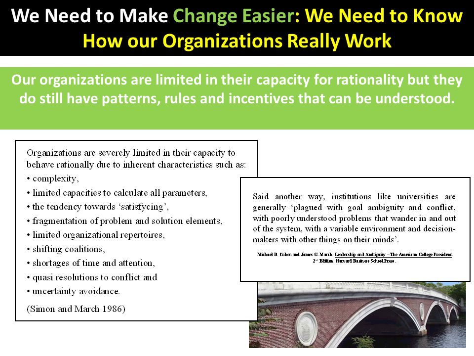 Our organizations are limited in their capacity for rationality but they do still have patterns, rules and incentives that can be understood. We Need
