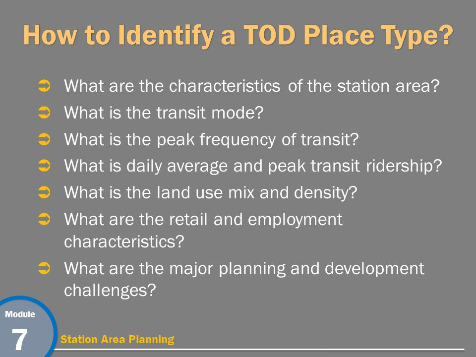 Module 7 Station Area Planning Strategy 3: Design Streets For All Users Design street patterns to support walking and biking.