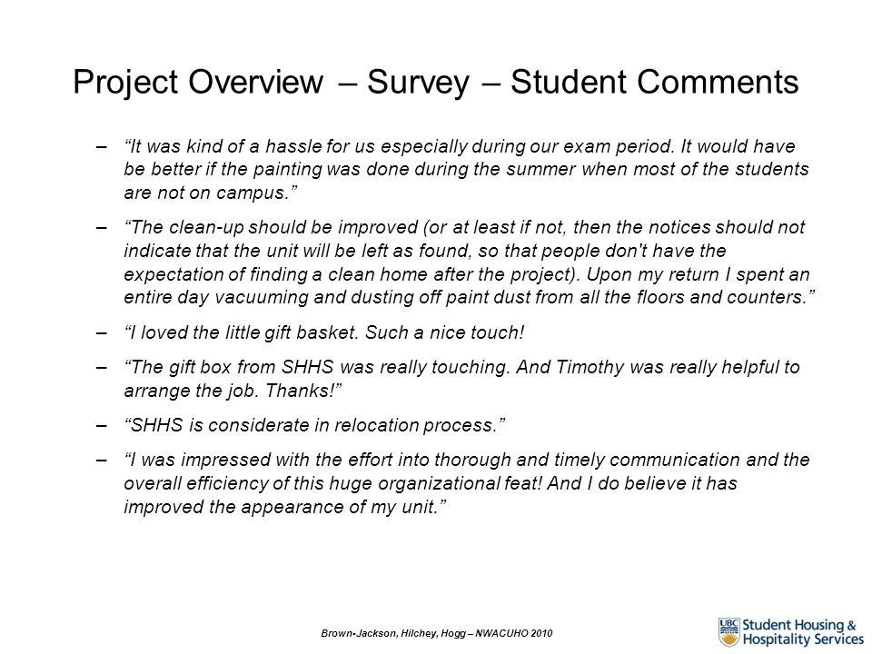 Project Overview – Survey – Student Comments –It was kind of a hassle for us especially during our exam period.