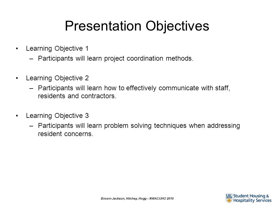 Presentation Objectives Learning Objective 1 –Participants will learn project coordination methods.