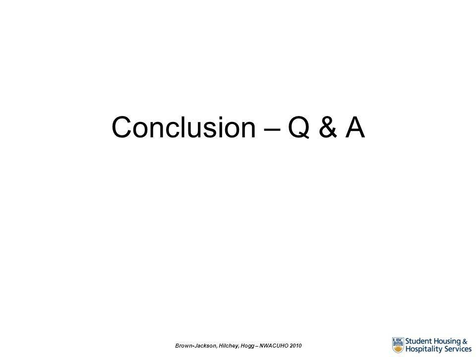 Conclusion – Q & A Brown-Jackson, Hilchey, Hogg – NWACUHO 2010