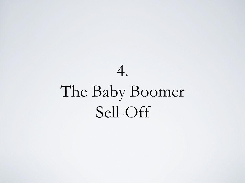 4. The Baby Boomer Sell-Off