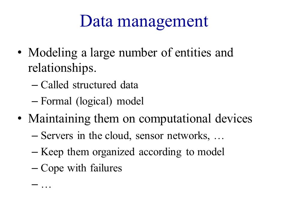 Data management Modeling a large number of entities and relationships.