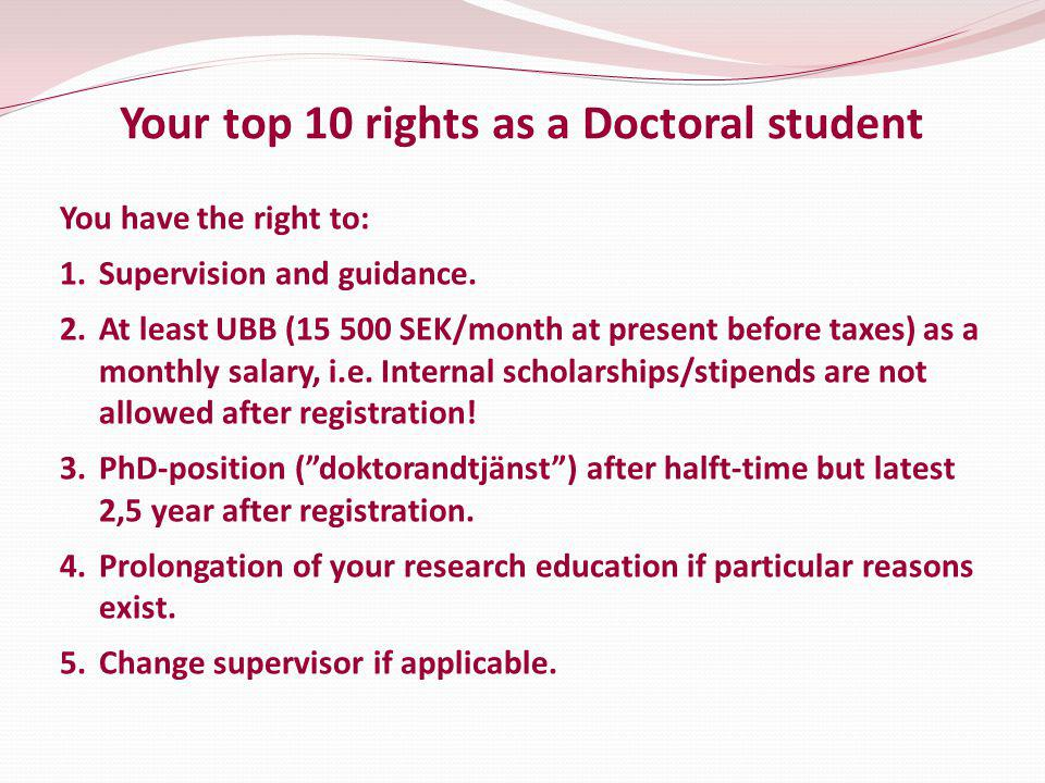 Your top 10 rights as a Doctoral student You have the right to: 1.Supervision and guidance.