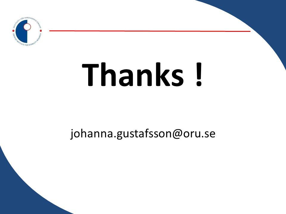Thanks ! johanna.gustafsson@oru.se
