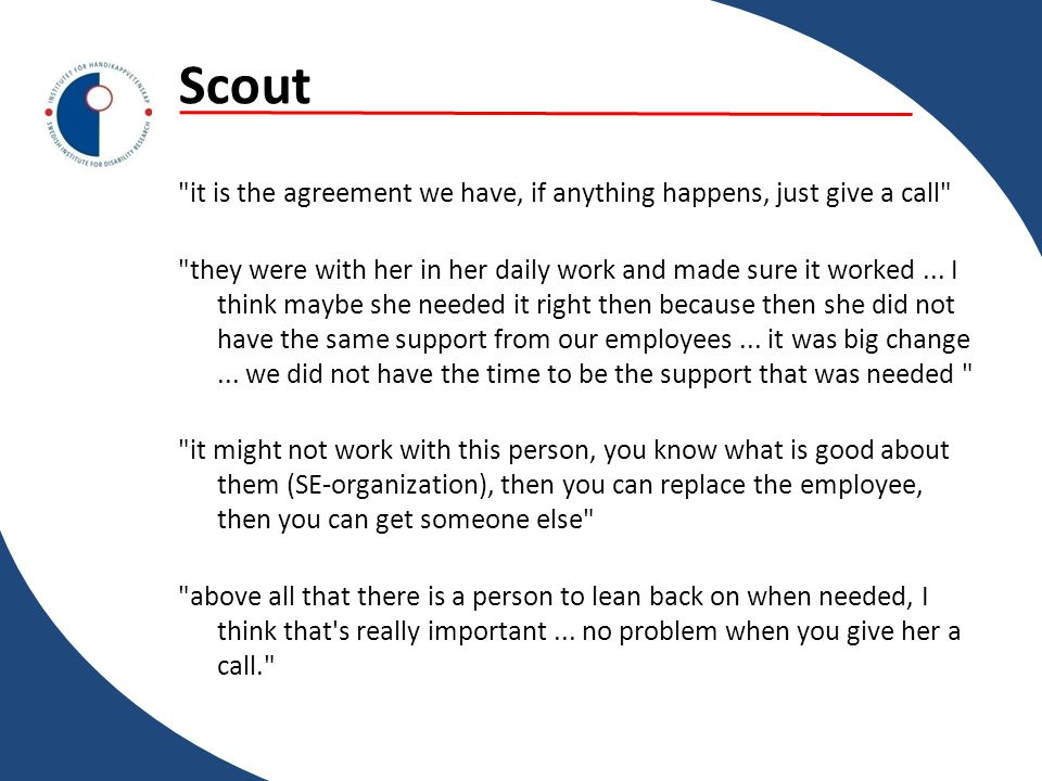 Successful scouting to be trustworthy and have a permanent readiness to take responsibility for the problems that may arise with the employee they mediated to act as a guarantor for the employee to be a reliable workforce