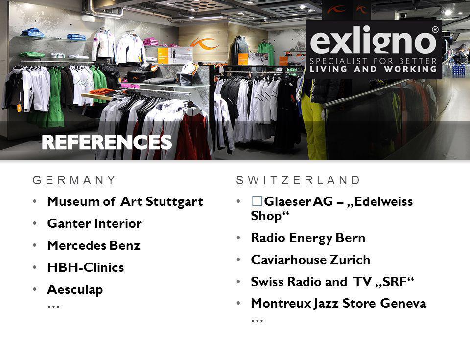 GERMANY Museum of Art Stuttgart Ganter Interior Mercedes Benz HBH-Clinics Aesculap … SWITZERLAND Glaeser AG – Edelweiss Shop Radio Energy Bern Caviarh