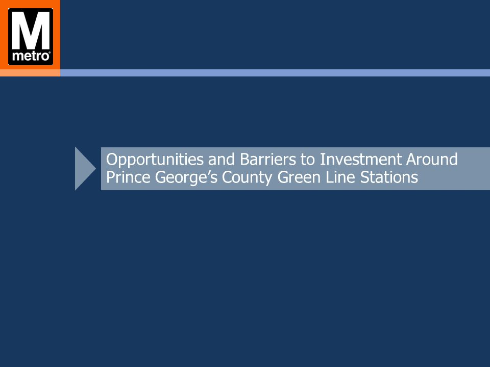 Opportunities and Barriers to Investment Around Prince Georges County Green Line Stations