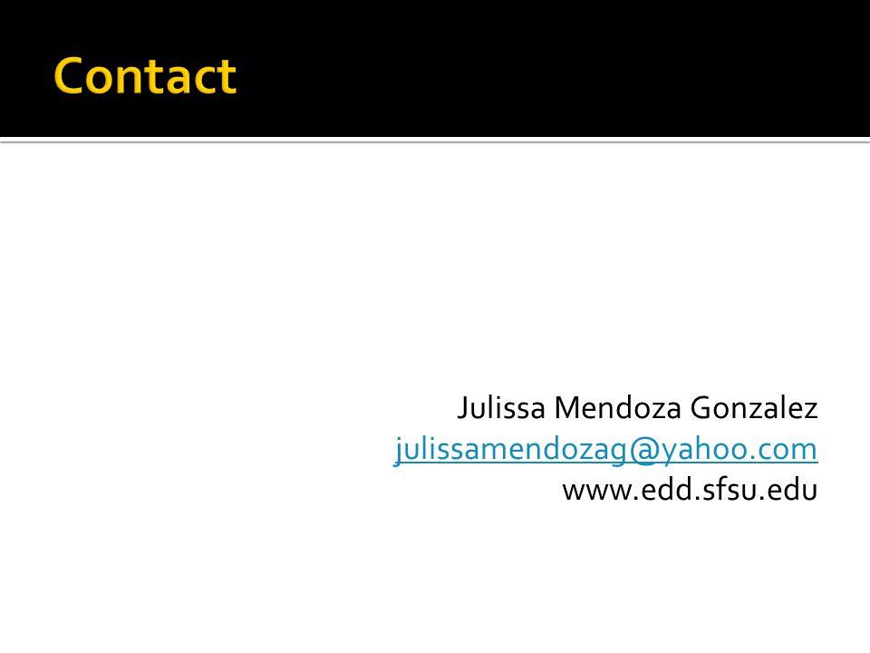 Julissa Mendoza Gonzalez julissamendozag@yahoo.com www.edd.sfsu.edu
