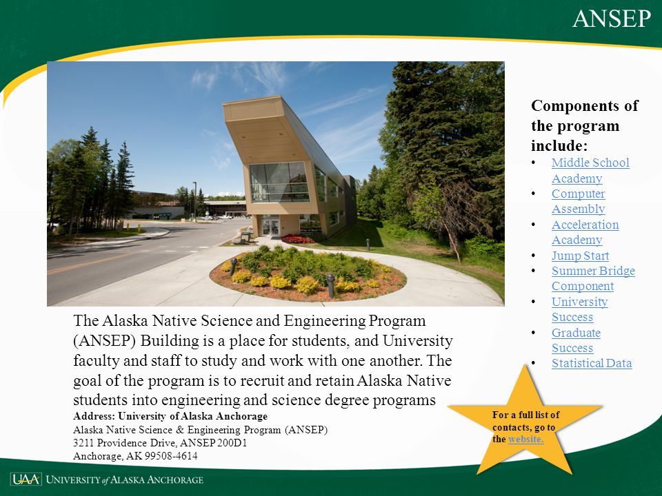 ANSEP The Alaska Native Science and Engineering Program (ANSEP) Building is a place for students, and University faculty and staff to study and work w