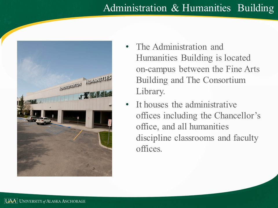 The Administration and Humanities Building is located on-campus between the Fine Arts Building and The Consortium Library. It houses the administrativ