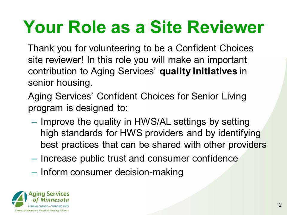 2 Your Role as a Site Reviewer Thank you for volunteering to be a Confident Choices site reviewer.