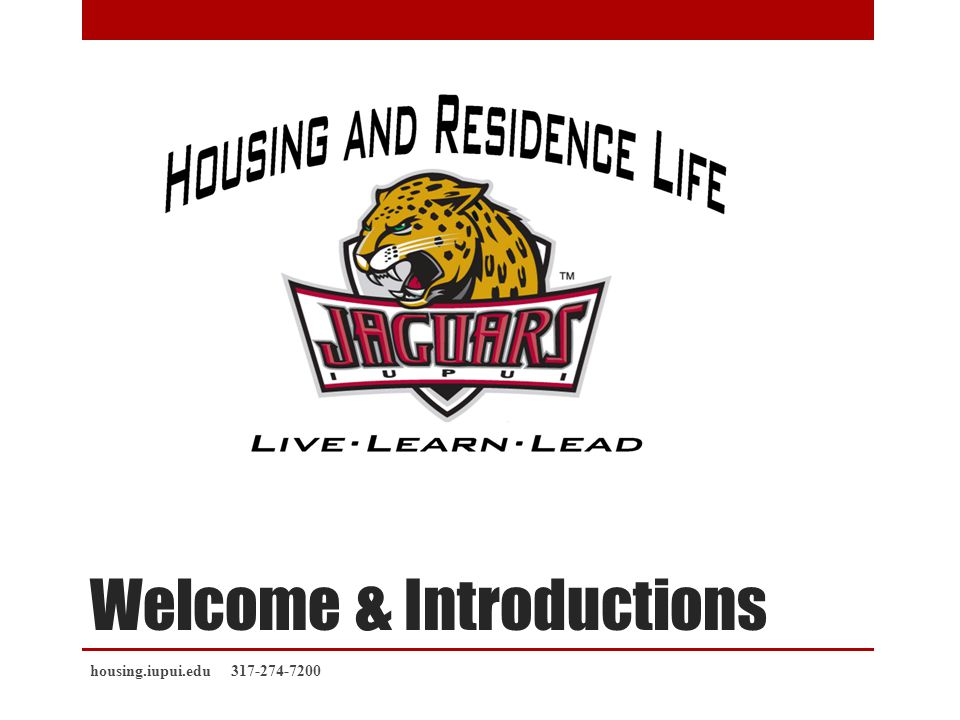 Live, Learn, and Lead in Housing Four Options for Living On Campus Traditional Residential Experience on an Urban Campus Academic Support and Campus Collaborations Safety, Security, & Care housing.iupui.edu 317-274-7200 The mission of the Office of Housing and Residence Life is to provide a safe and secure living-learning community that inspires intellectual and personal growth, social responsibility, and multicultural understanding, while providing opportunities for leadership development.