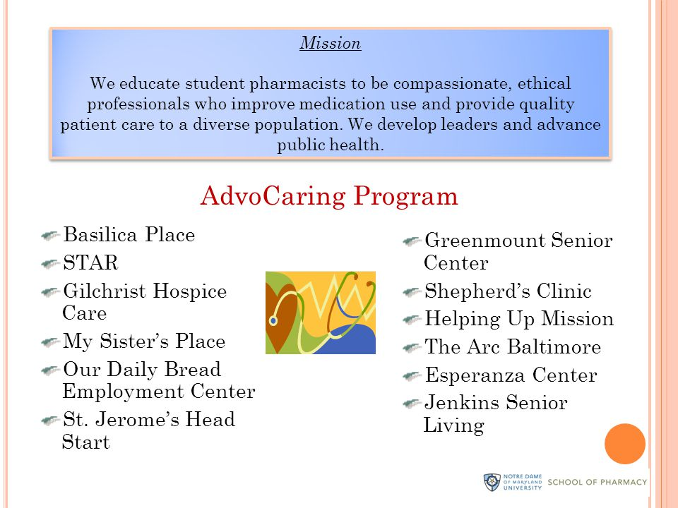 Mission We educate student pharmacists to be compassionate, ethical professionals who improve medication use and provide quality patient care to a diverse population.