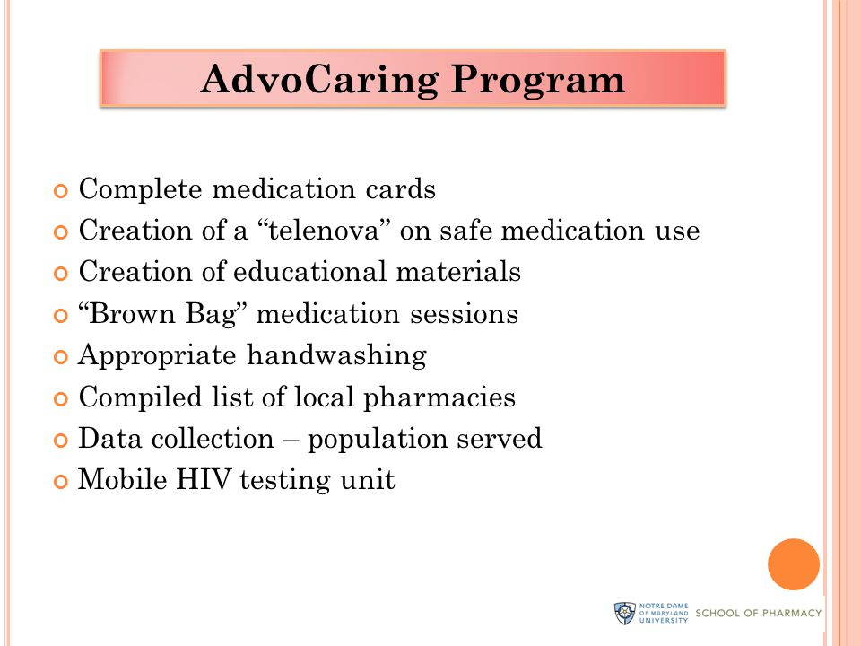 Complete medication cards Creation of a telenova on safe medication use Creation of educational materials Brown Bag medication sessions Appropriate handwashing Compiled list of local pharmacies Data collection – population served Mobile HIV testing unit AdvoCaring Program