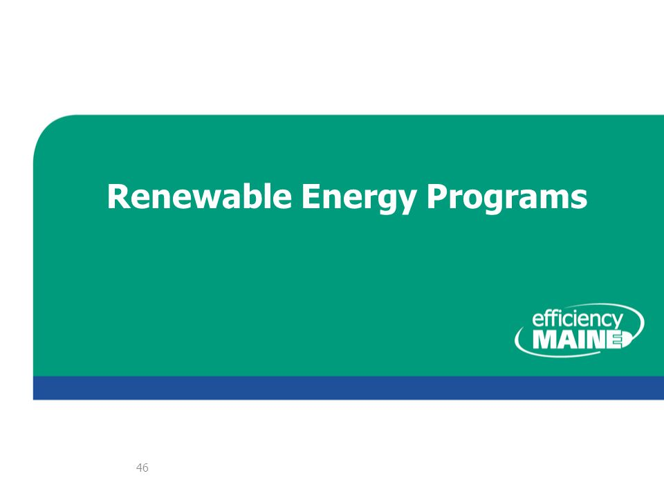 Renewable Energy Programs 46