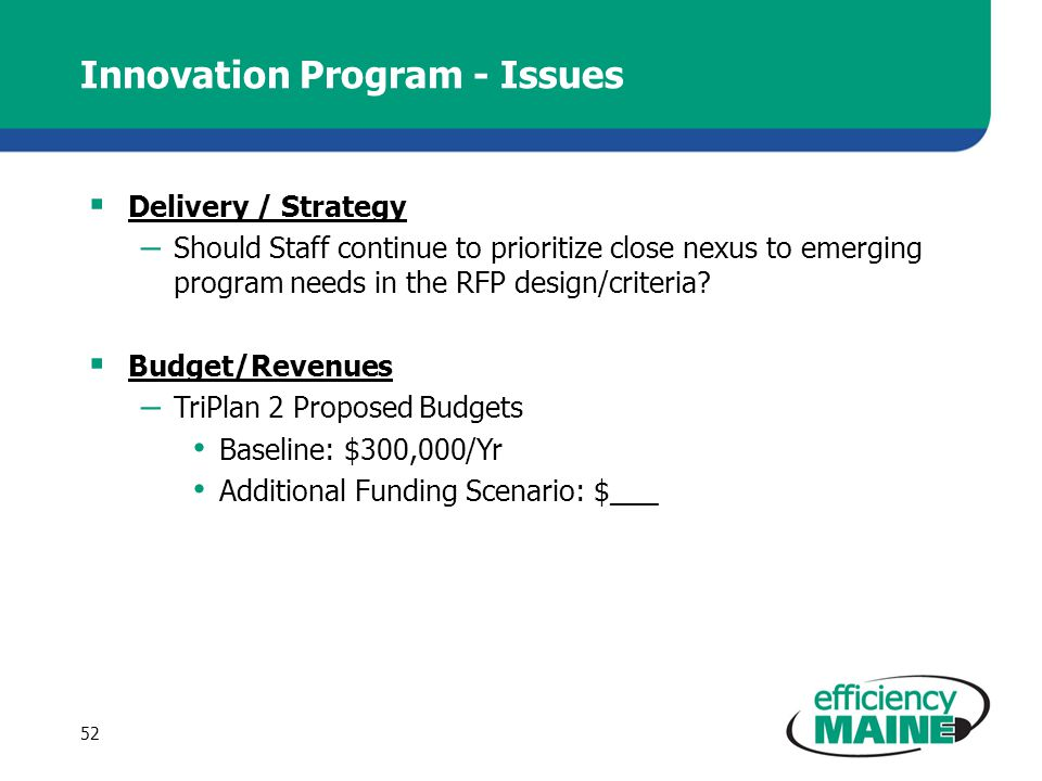 Innovation Program - Issues Delivery / Strategy – Should Staff continue to prioritize close nexus to emerging program needs in the RFP design/criteria.