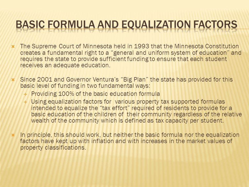 The Supreme Court of Minnesota held in 1993 that the Minnesota Constitution creates a fundamental right to a general and uniform system of education a