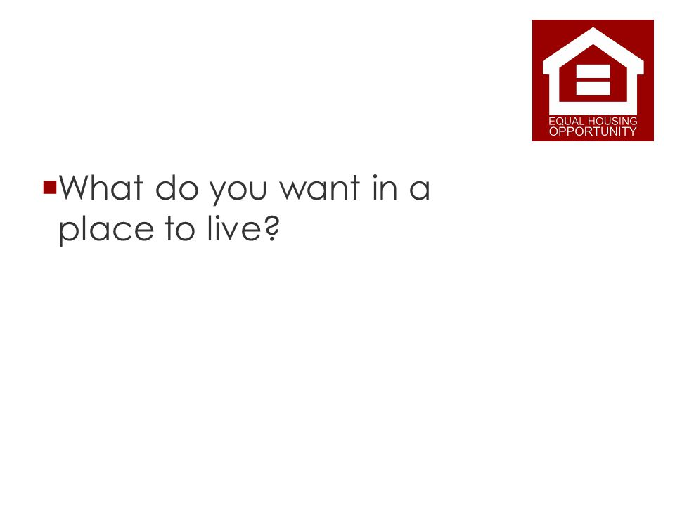 What do you want in a place to live