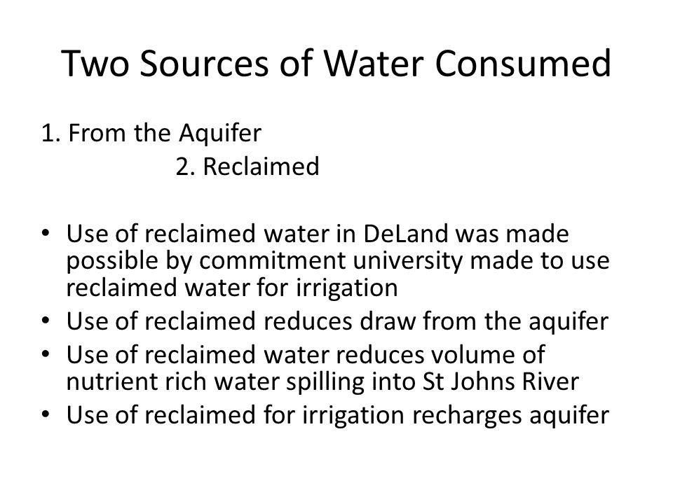 Two Sources of Water Consumed 1. From the Aquifer 2.