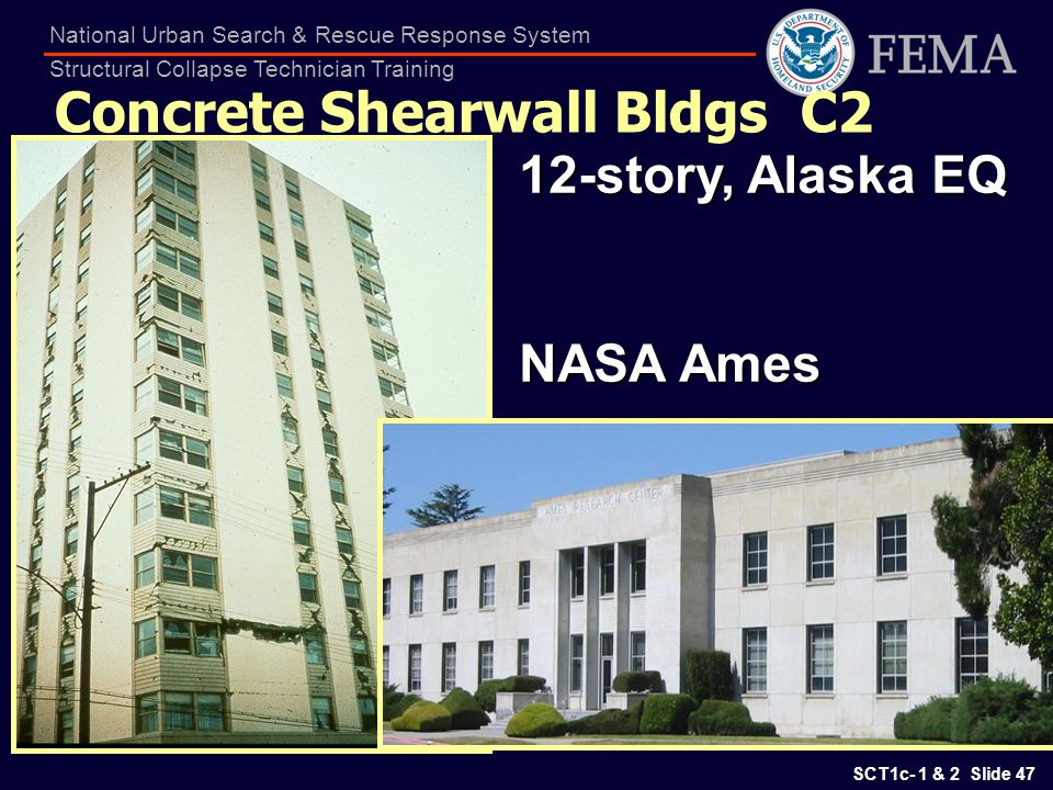 SCT1c- 1 & 2 Slide 47 National Urban Search & Rescue Response System Structural Collapse Technician Training Concrete Shearwall Bldgs C2 12-story, Ala