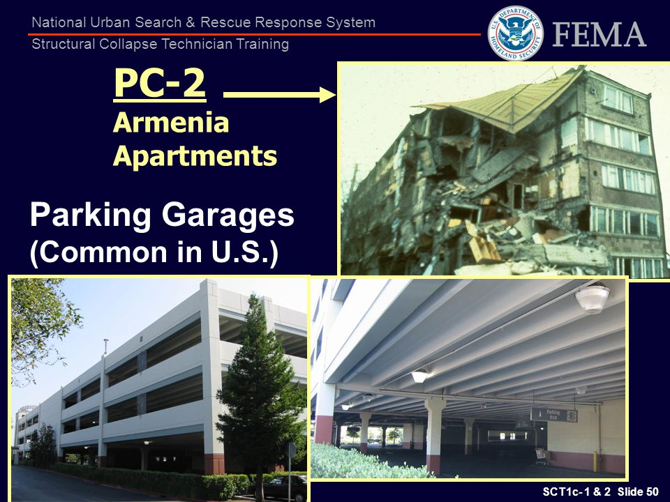 SCT1c- 1 & 2 Slide 50 National Urban Search & Rescue Response System Structural Collapse Technician Training PC-2 Armenia Apartments Parking Garages (