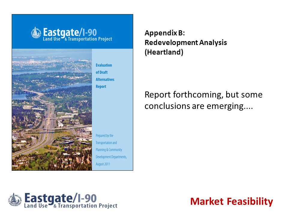 Market Feasibility Appendix B: Redevelopment Analysis (Heartland) Report forthcoming, but some conclusions are emerging....