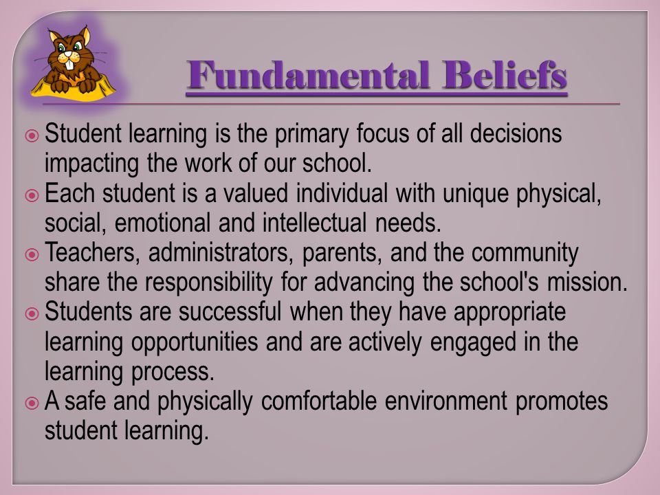 Student learning is the primary focus of all decisions impacting the work of our school.
