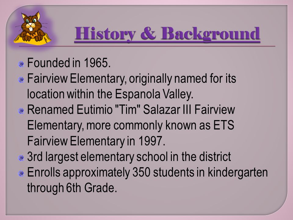 Founded in 1965. Fairview Elementary, originally named for its location within the Espanola Valley.