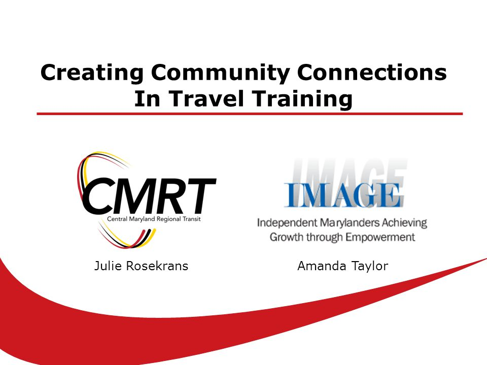 Creating Community Connections In Travel Training Julie RosekransAmanda Taylor