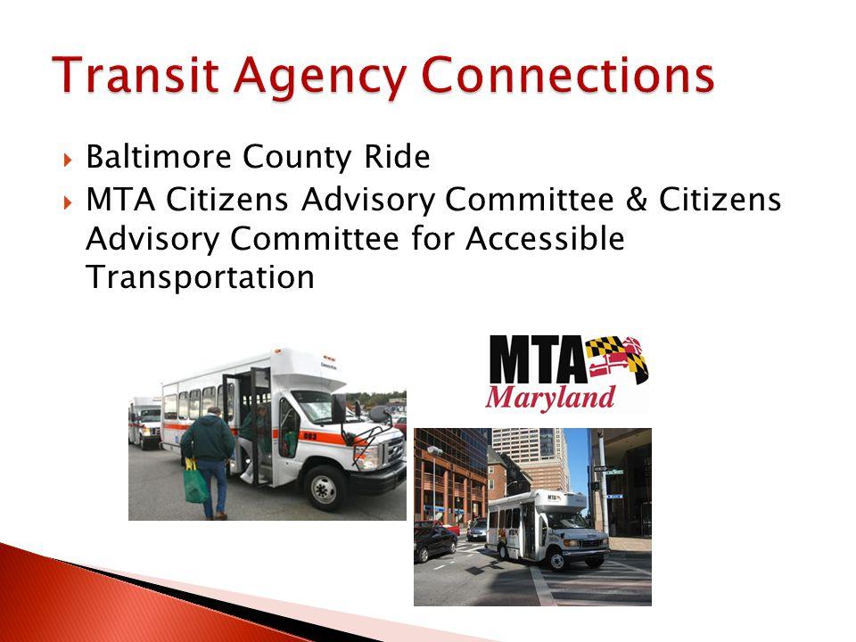 Baltimore County Ride MTA Citizens Advisory Committee & Citizens Advisory Committee for Accessible Transportation