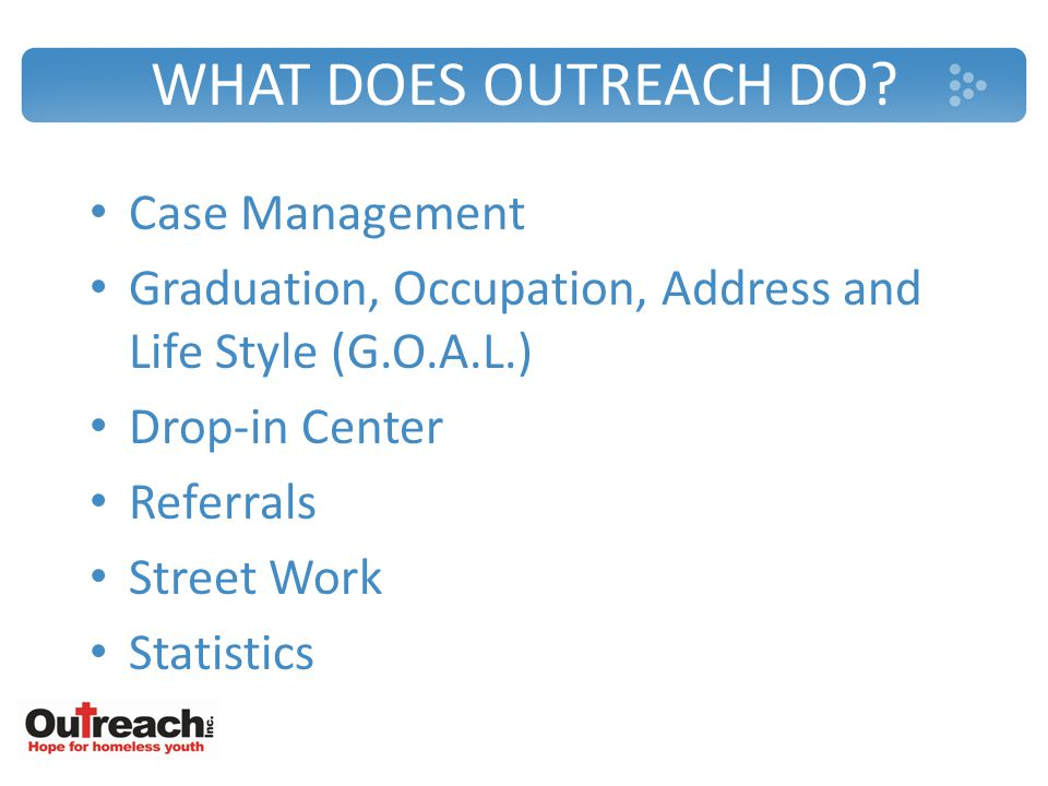 WHAT DOES OUTREACH DO.