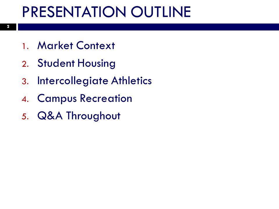 PRESENTATION OUTLINE 1. Market Context 2. Student Housing 3.