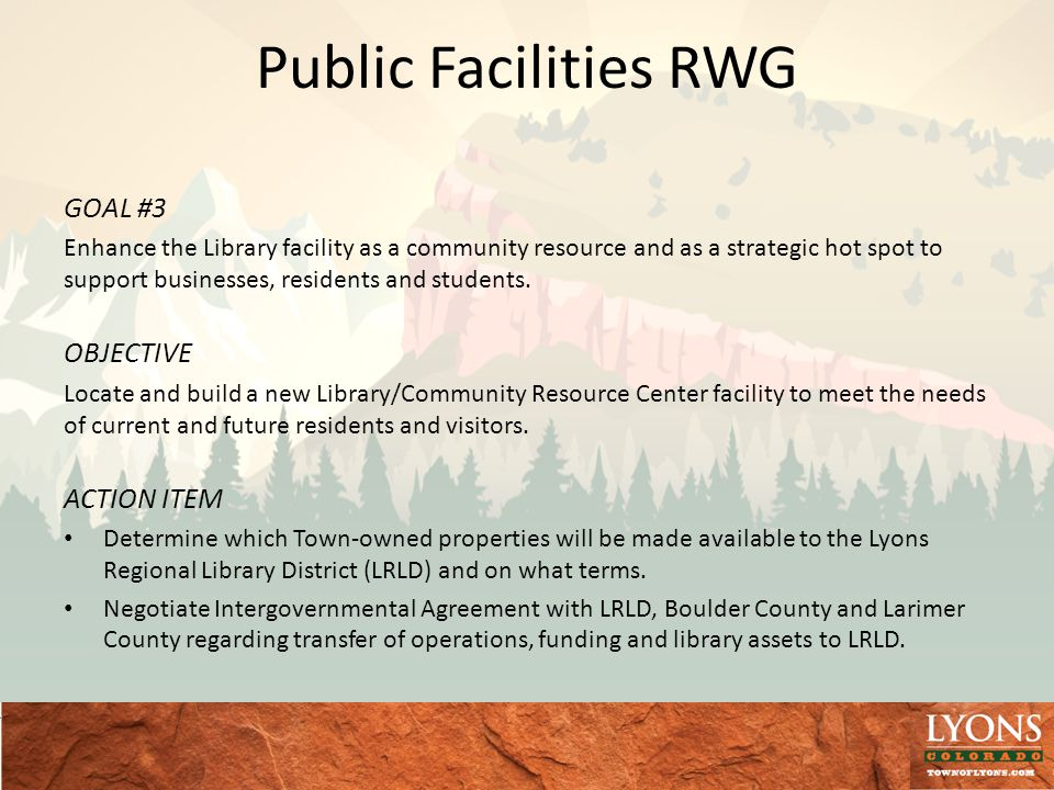 Public Facilities RWG GOAL #3 Enhance the Library facility as a community resource and as a strategic hot spot to support businesses, residents and students.