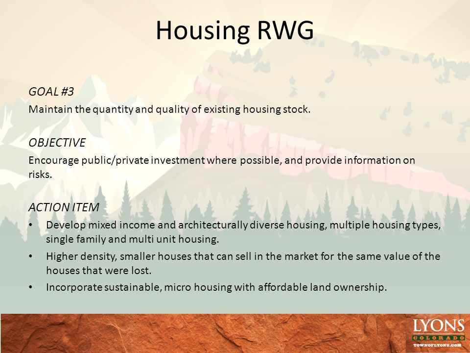 Housing RWG GOAL #3 Maintain the quantity and quality of existing housing stock.