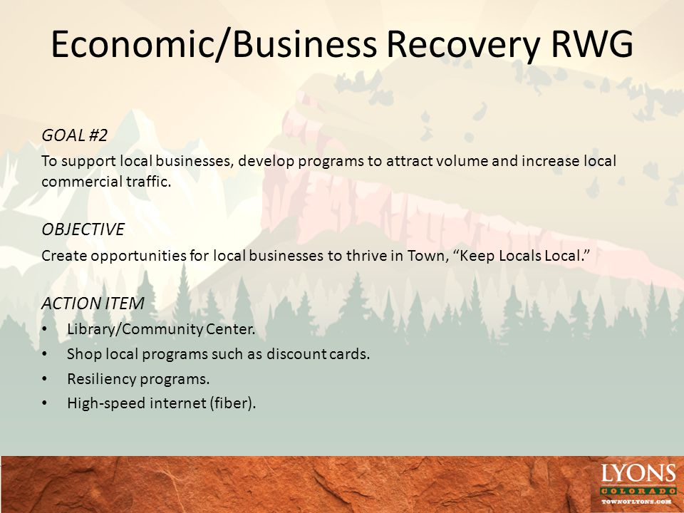 Economic/Business Recovery RWG GOAL #2 To support local businesses, develop programs to attract volume and increase local commercial traffic.