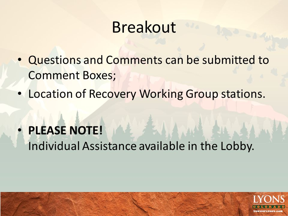 Breakout Questions and Comments can be submitted to Comment Boxes; Location of Recovery Working Group stations.