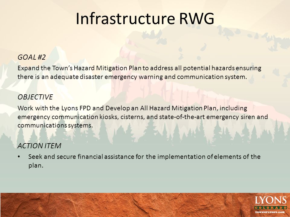 Infrastructure RWG GOAL #2 Expand the Towns Hazard Mitigation Plan to address all potential hazards ensuring there is an adequate disaster emergency warning and communication system.