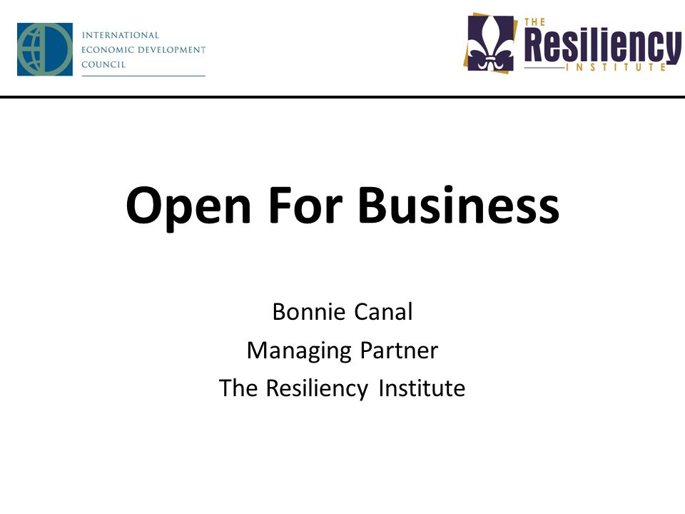 Open For Business Bonnie Canal Managing Partner The Resiliency Institute