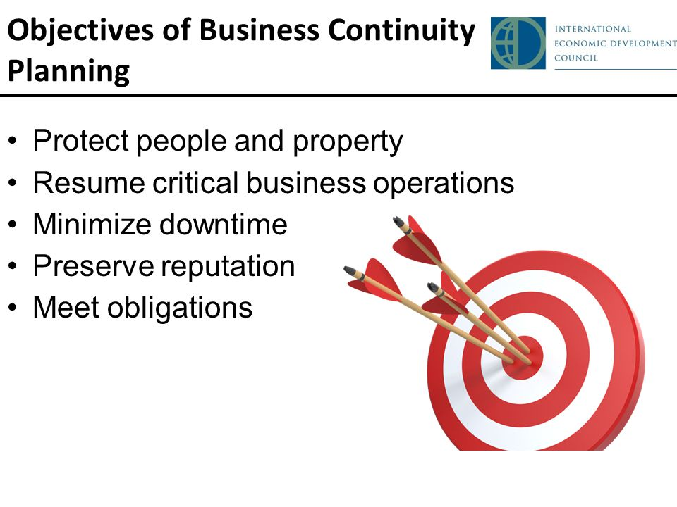 Protect people and property Resume critical business operations Minimize downtime Preserve reputation Meet obligations Objectives of Business Continuity Planning