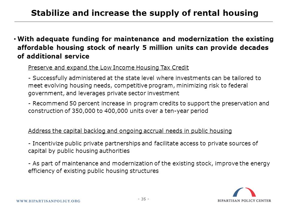 Stabilize and increase the supply of rental housing With adequate funding for maintenance and modernization the existing affordable housing stock of n